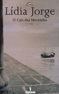Lidia Jorge - O cais das merendas.