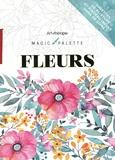 Lidia Kostanek et Cathy Delanssay - Magic palette Fleurs - Avec un pinceau.