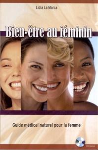 Lidia La Marca - Bien-être au féminin - Guide médical naturel pour la femme. 1 DVD