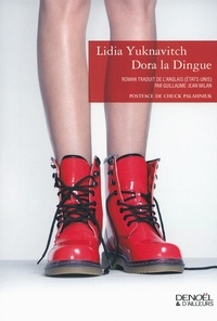 Lidia Yuknavitch - Dora la dingue.