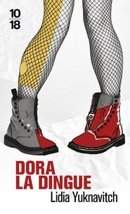 Lidia Yuknavitch - Dora la dingue.