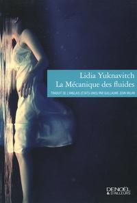 Lidia Yuknavitch - La mécanique des fluides.