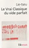 Lie-tseu - Le Vrai Classique du vide parfait.