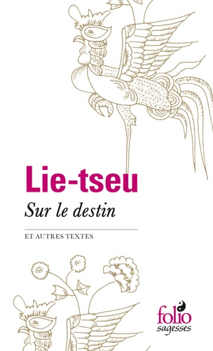 Lie-tseu - Sur le destin et autres textes.