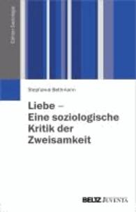 Liebe - Eine soziologische Kritik der Zweisamkeit.