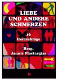 Liebe und andere Schmerzen - 16 Herzschläge.
