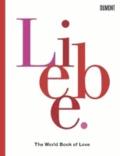 Liebe - The World Book of Love. Das Geheimnis der Liebe.