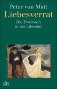 Liebesverrat - Die Treulosen in der Literatur.