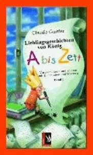 Lieblingsgeschichten von König Abiszett Band 1 - Vorlesen, lesen und spielen mit Buchstaben und Wörtern.