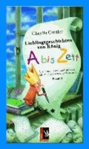Lieblingsgeschichten von König Abiszett Band 2 - Vorlesen, lesen und spielen mit Buchstaben und Wörtern.