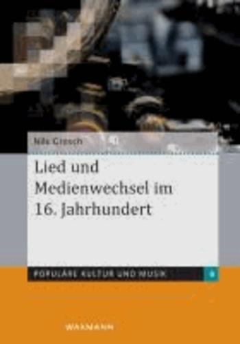 Lied und Medienwechsel im 16. Jahrhundert.