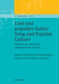 Lied und populäre Kultur - Song and Popular Culture 57 (2012) - Jahrbuch des Deutschen Volksliedarchivs Freiburg 57. Jahrgang - 2012. Deutsch-französische Musiktransfers - German-French Musical Transfers.