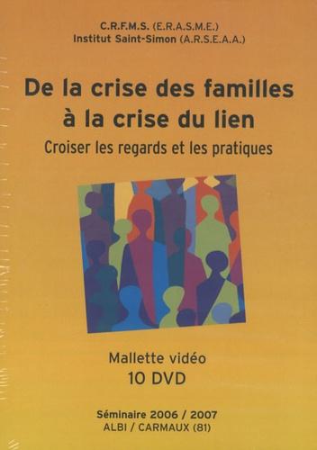 CRFMS - De la crise des familles à la crise du lien : croiser les regards et les pratiques - 10 DVD vidéo.
