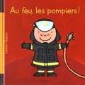Liesbet Slegers - Au feu, les pompiers !.
