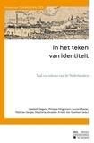 Liesbeth Degand et Philippe Hiligsmann - In het teken van identiteit - Taal en cultuur van de Nederlanden.