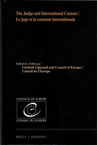 Liesbeth Lijnzaad et  Conseil de l'Europe - Le juge et la coutume internationale.