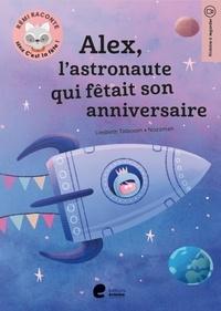 Liesbeth Talboom - Alex l astronaute qui fetait son anniversaire..