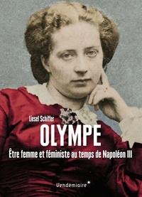 Liesel Schiffer - Olympe - Etre femme et féministe au temps de Napoléon III.