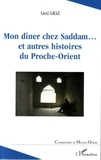 Liesl Graz - Mon dîner chez Saddam.