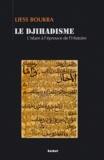Liess Boukra - Le djihadisme - L'islam à l'épreuve de l'histoire.