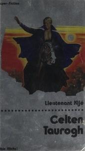 Lieutenant Kijé et Georges Hilaire Gallet - Celten Taurogh.