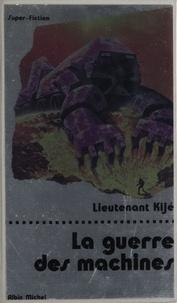 Lieutenant Kijé - La Guerre des machines.