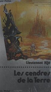 Lieutenant Kijé et Jacques Bergier - Les cendres de la terre.