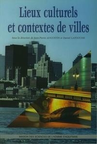 Daniel Latouche - Lieux culturels et contextes de villes.
