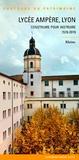 Lieux dits Editions - Lycée Ampère, Lyon - Construire pour instruire (1519-2019).