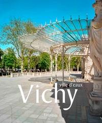 Lieux dits Editions - Vichy, ville d'eaux.