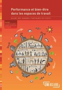 Lieux genie Des - Performance et bien-être dans les espaces de travail, guide des bonnes pratiques 2011/2012.