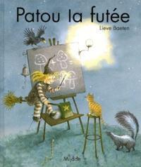 Lieve Baeten - Patou la futée.