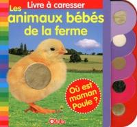 Lieve Boumans - Les animaux bébés de la ferme.