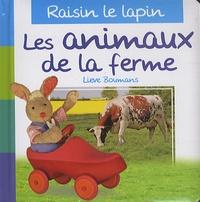 Lieve Boumans - Les animaux de la ferme - Raisin le lapin.