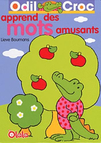 Lieve Boumans - Odil Croc apprend des mots amusants.