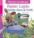 Lieve Boumans - Raisin le lapin habite dans la forêt.