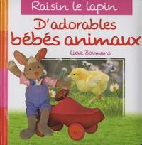 Lieve Boumans - Raisin le lapin - D'adorables bébés animaux.