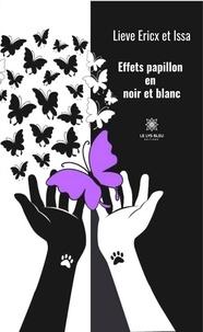 Lieve Ericx et  Issa - Effets papillon en noir et blanc.