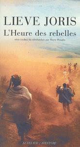 Lieve Joris - L'Heure des rebelles.