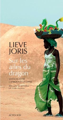 Sur les ailes du dragon. Voyages entre l'Afrique et la Chine