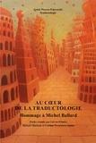 Lieven D'Hulst et Michaël Mariaule - Au coeur de la traductologie - Hommage à Michel Ballard.