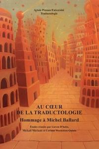 Lieven D'Hulst et Mickaël Mariaule - Au coeur de la traductologie - Hommage à Michel Ballard.