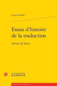 Lieven D'Hulst - Essais d'histoire de la traduction - Avatars de Janus.