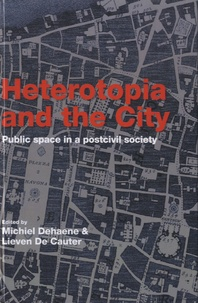 Lieven De Cauter - Heterotopia and the City - Public Space in a Postcivil Society.
