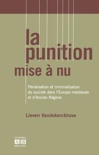La punition mise à nu - Pénalisation et criminalisation du suicide dans lEurope médiévale et dAncien Régime.pdf