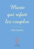 Life Editions - Marie qui refait les couples - Neuvaine et atelier temps d'écoute.