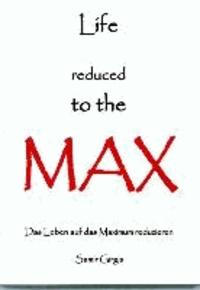 Life rduced to the MAX - Lebensratgeber.