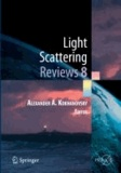 Light Scattering Reviews 8 - Radiative transfer and light scattering.