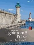 Lightroom-5-Praxis - Das Handbuch für Fotografen.