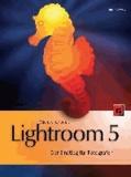 Lightroom 5 - Der Einstieg für Fotografen.